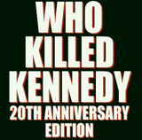 Who Killed Kennedy 20th Anniversary Edition